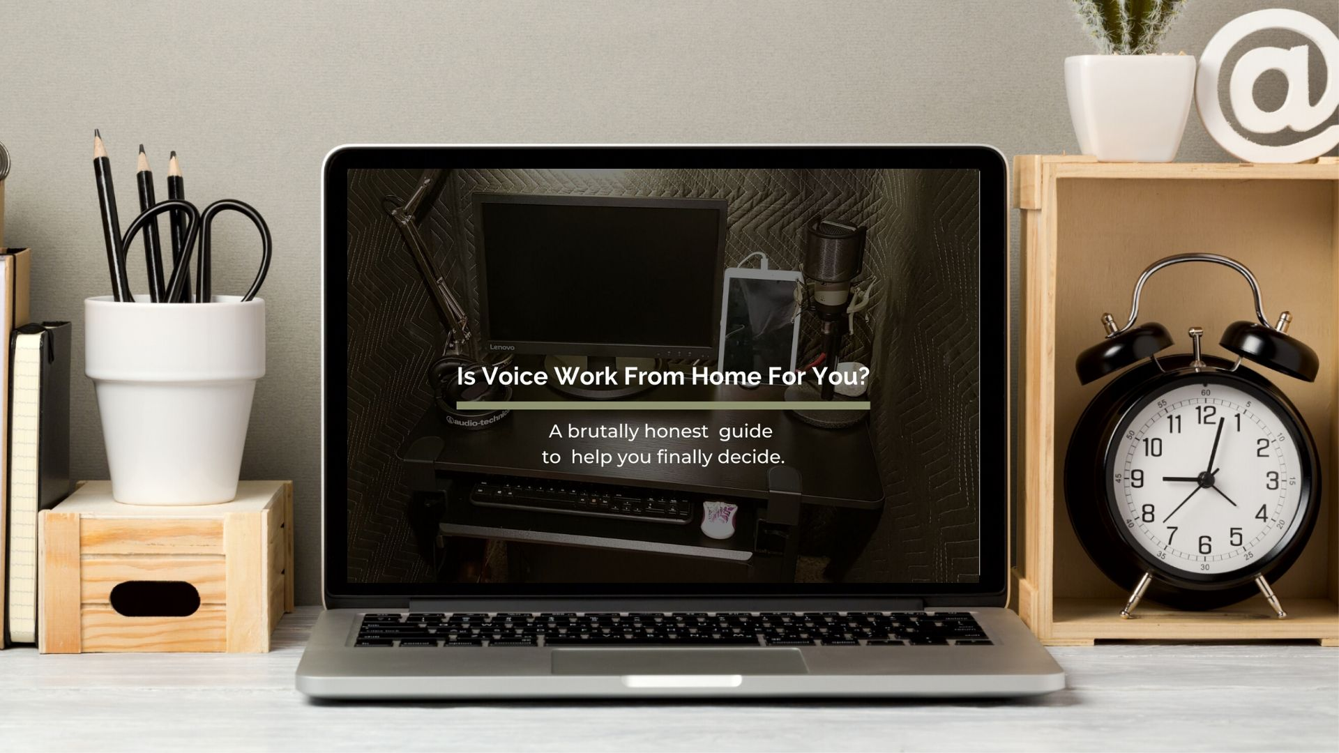 Is Voice Work From Home for You? a brutally honest guide to help you finally decide